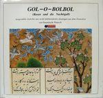Gol-o-Bolbol /Rosen und Nachtigall: Ausgewählte Gedichte aus 12 Jahrhunderten übertragen aus dem Persischen. Pers. /Dt. 001